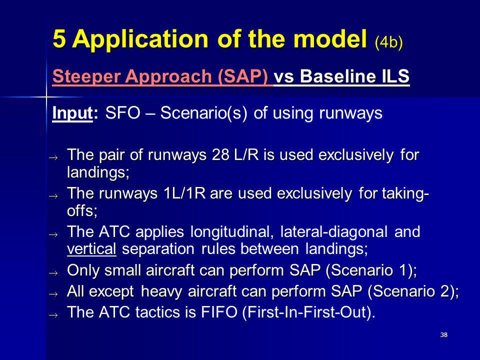 5 Application of the model (4b)