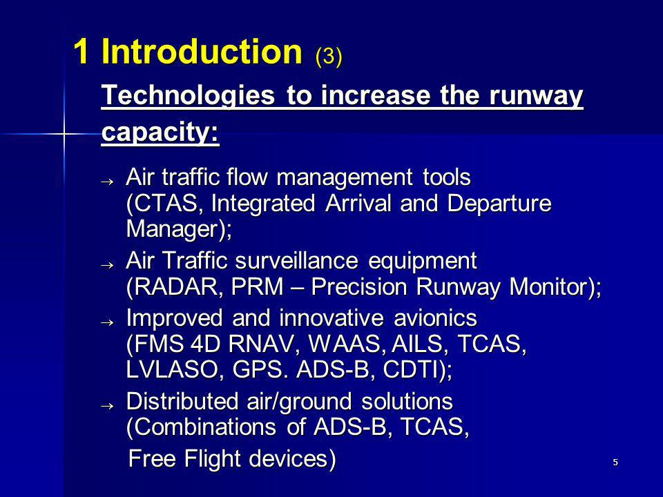1 Introduction (3) Technologies to increase the runway capacity: