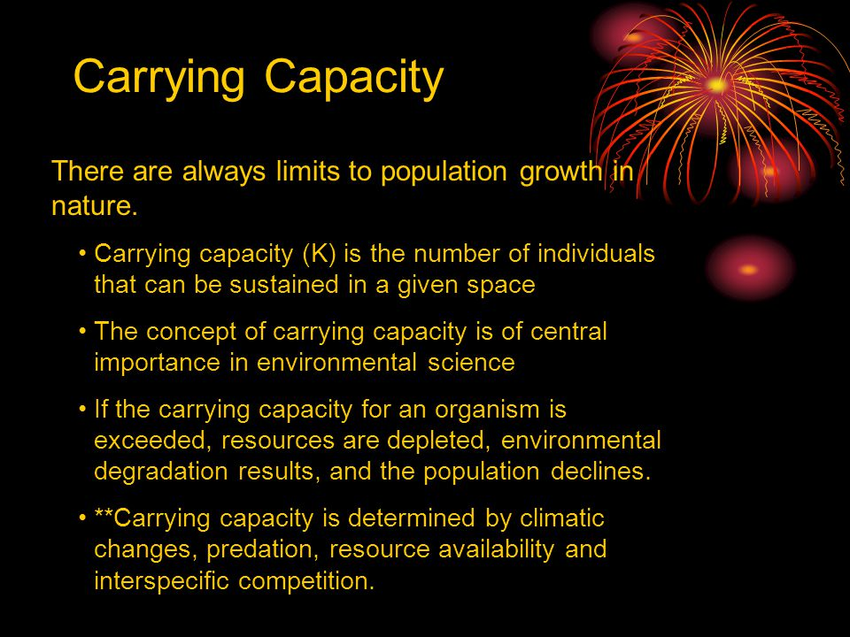 Carrying Capacity There are always limits to population growth in nature.