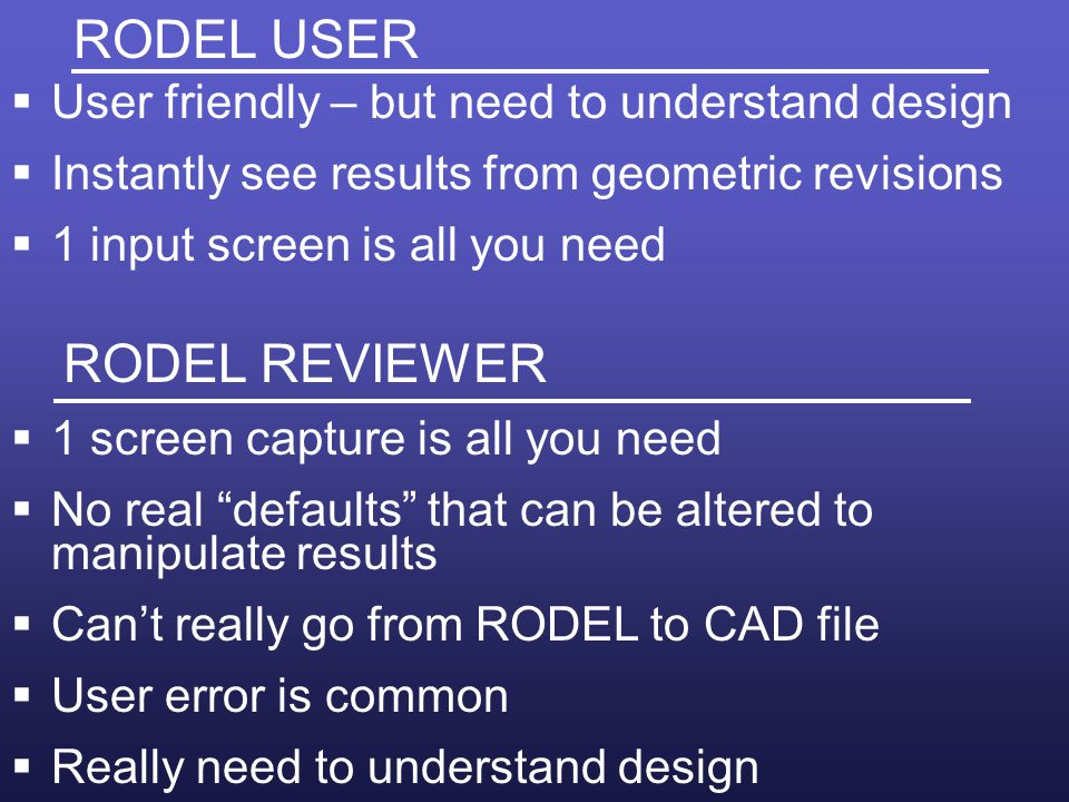 RODEL USER User friendly – but need to understand design