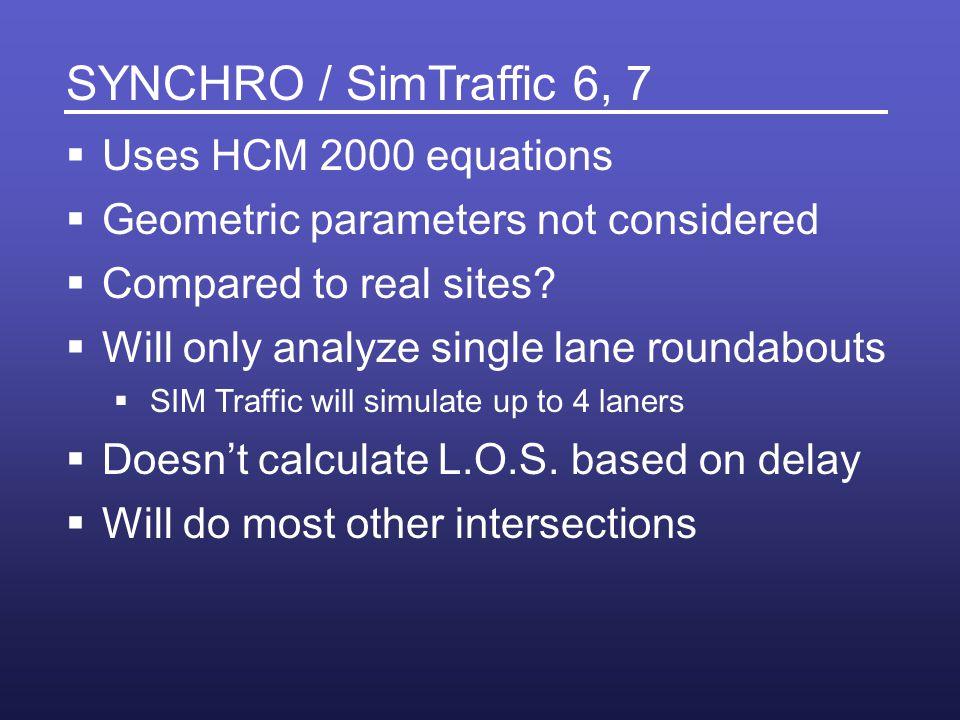 SYNCHRO / SimTraffic 6, 7 Uses HCM 2000 equations