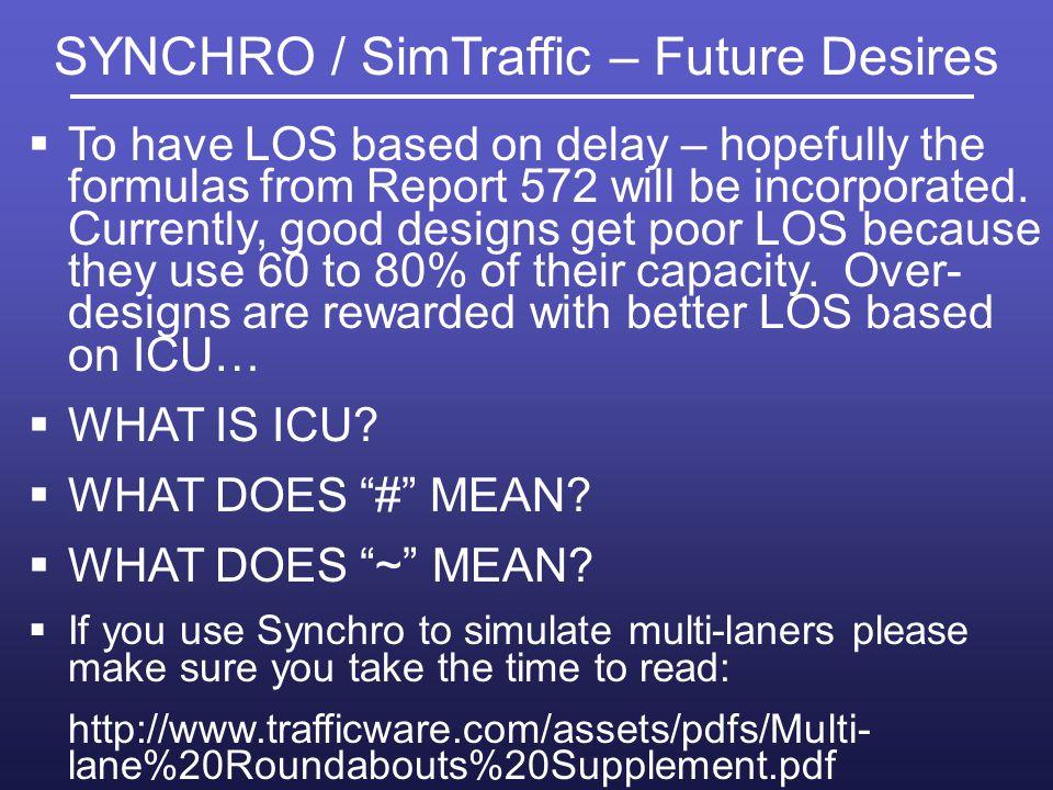 SYNCHRO / SimTraffic – Future Desires
