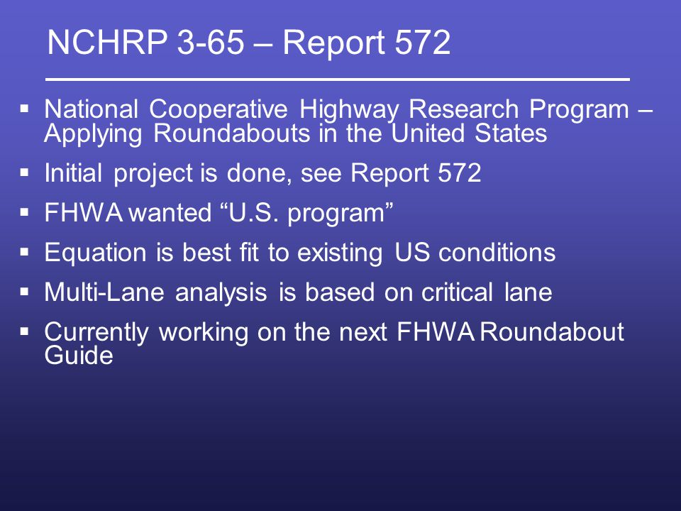NCHRP 3-65 – Report 572 National Cooperative Highway Research Program – Applying Roundabouts in the United States.