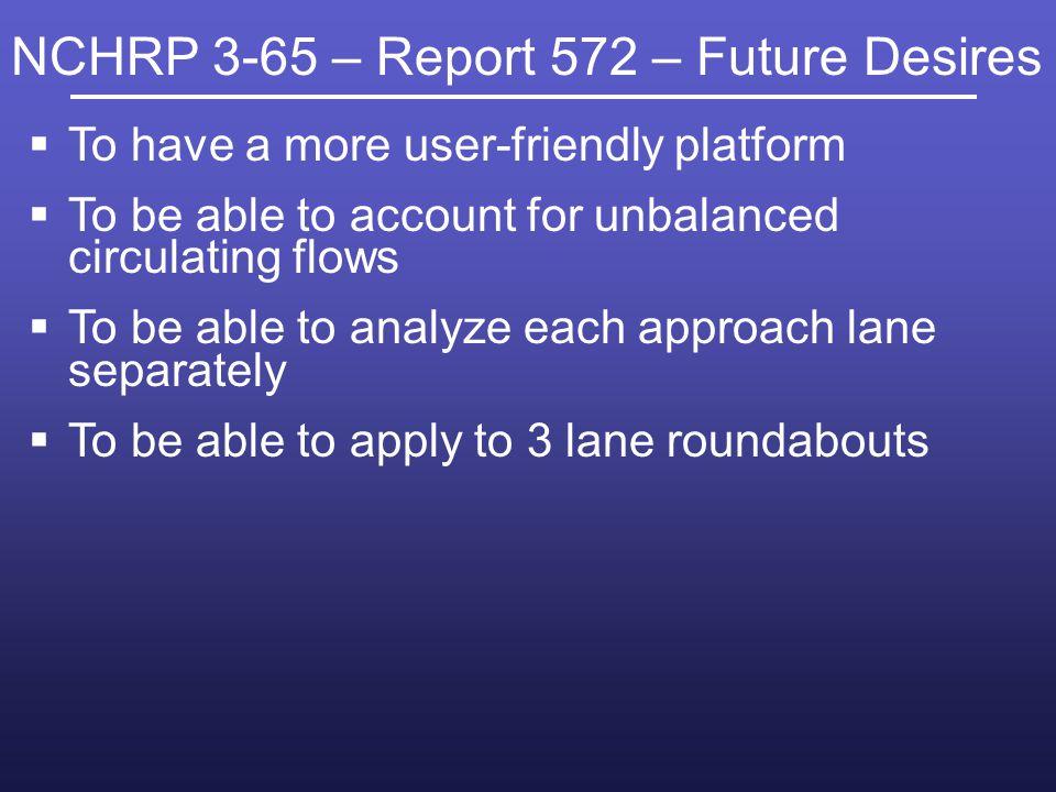 NCHRP 3-65 – Report 572 – Future Desires