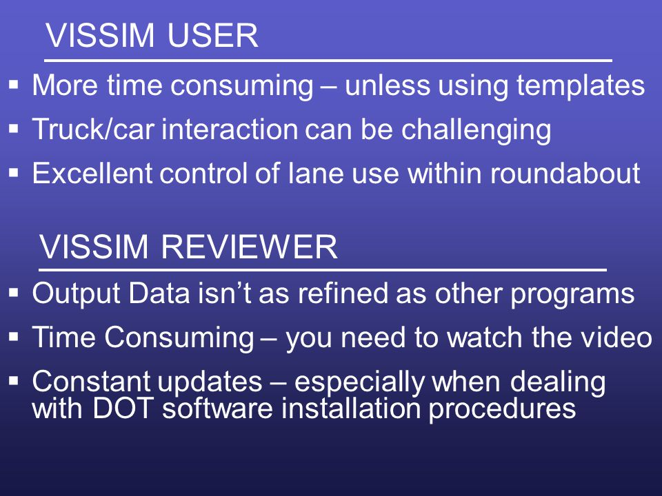 VISSIM USER More time consuming – unless using templates
