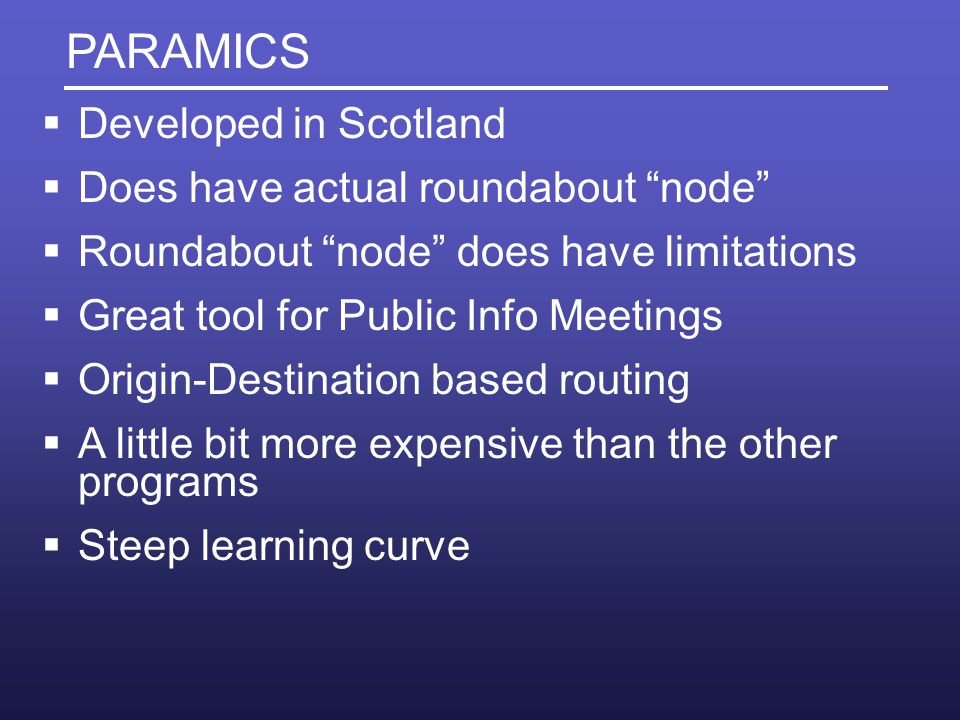 PARAMICS Developed in Scotland Does have actual roundabout node