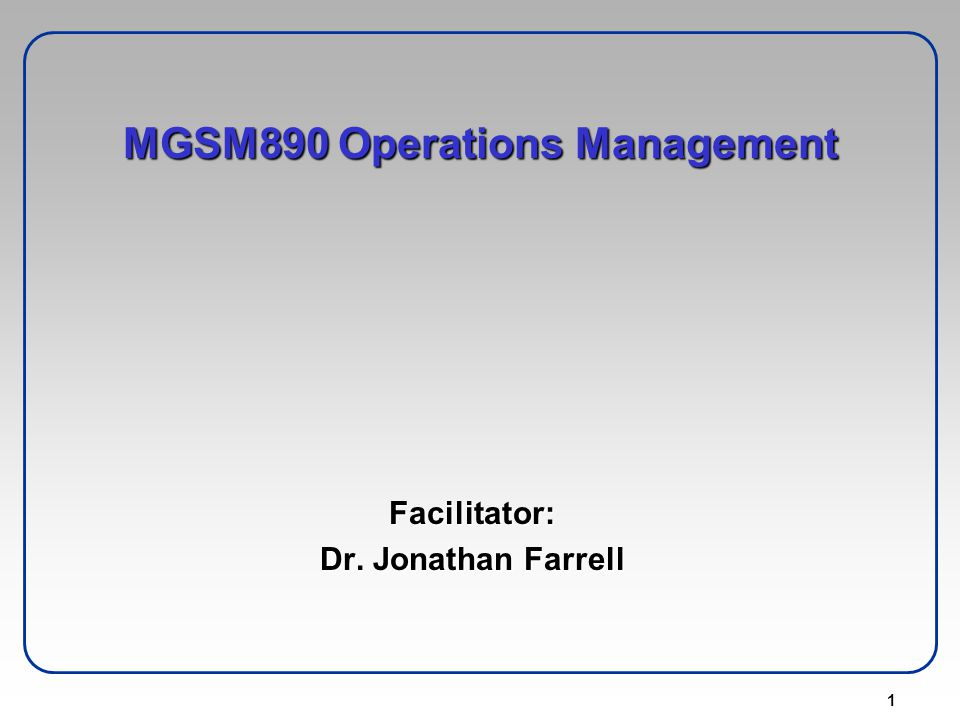 MGSM890 Operations Management
