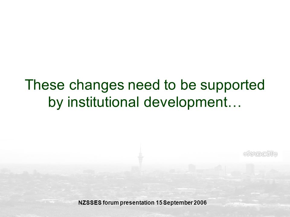 These changes need to be supported by institutional development…