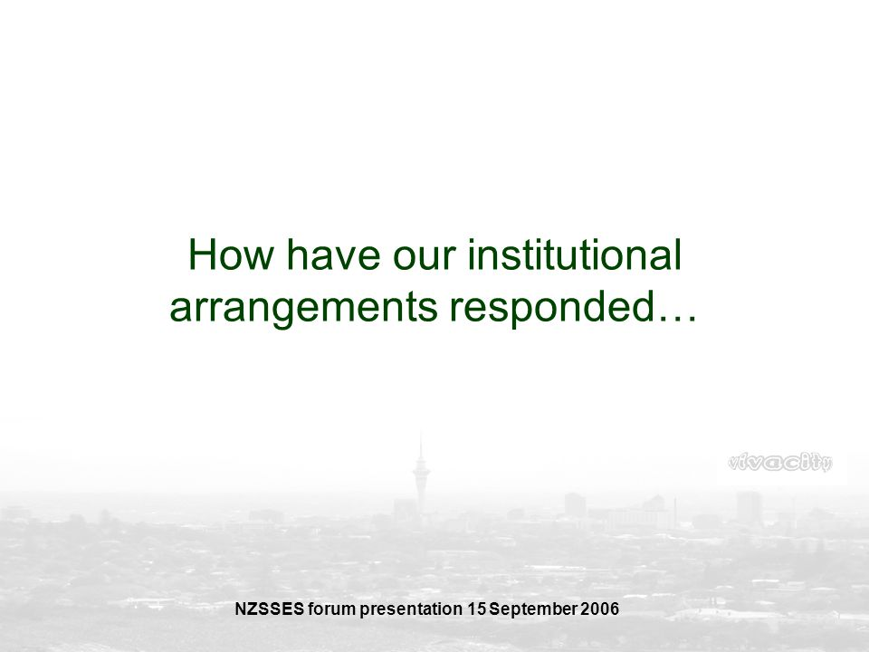 How have our institutional arrangements responded…