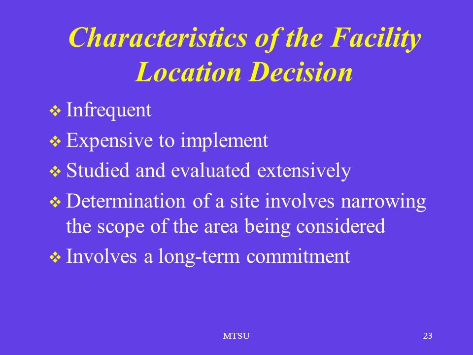 Characteristics of the Facility Location Decision