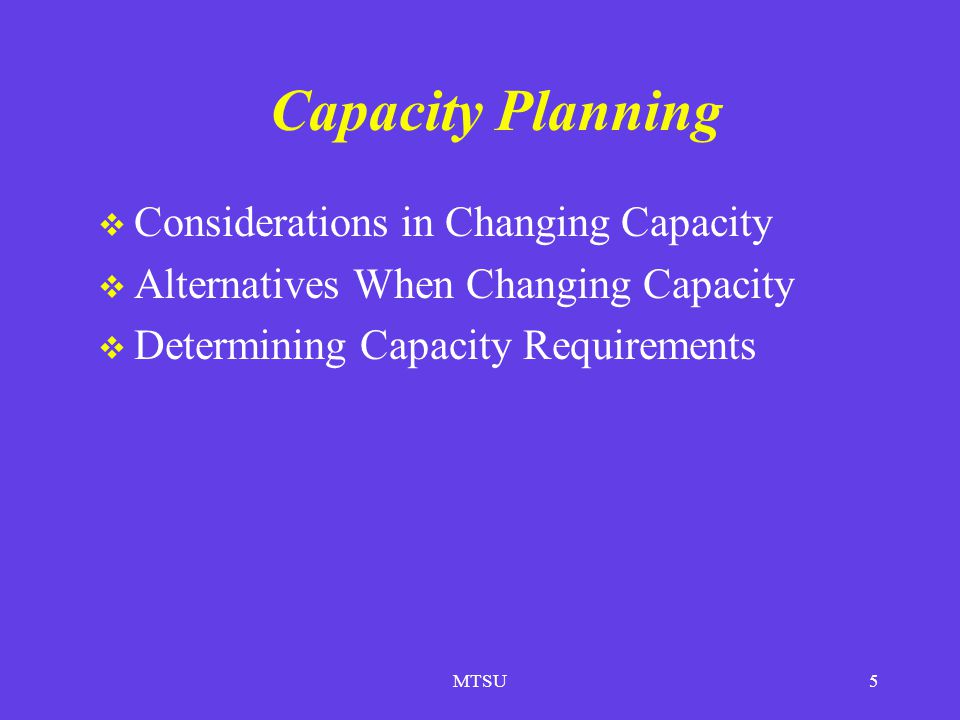 Capacity Planning Considerations in Changing Capacity