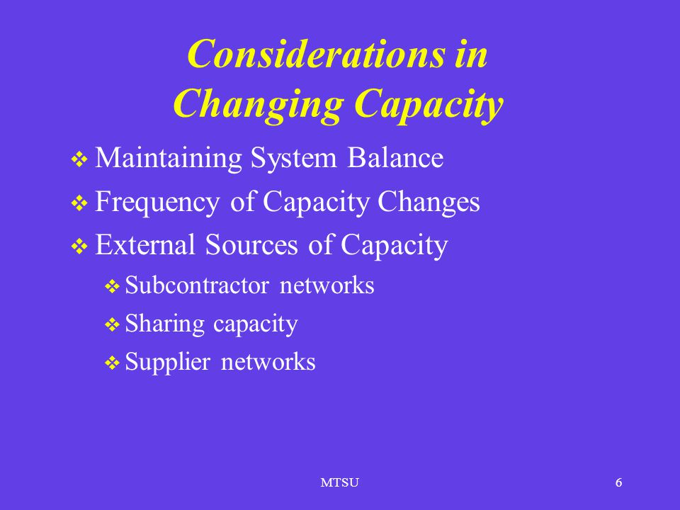 Considerations in Changing Capacity