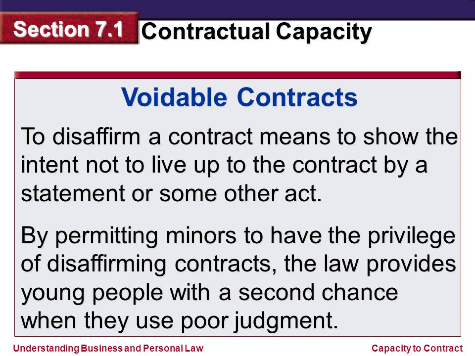 Voidable Contracts To disaffirm a contract means to show the intent not to live up to the contract by a statement or some other act.