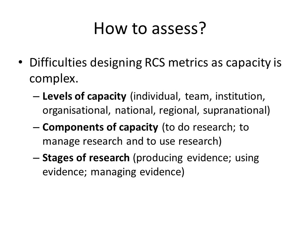 How to assess Difficulties designing RCS metrics as capacity is complex.