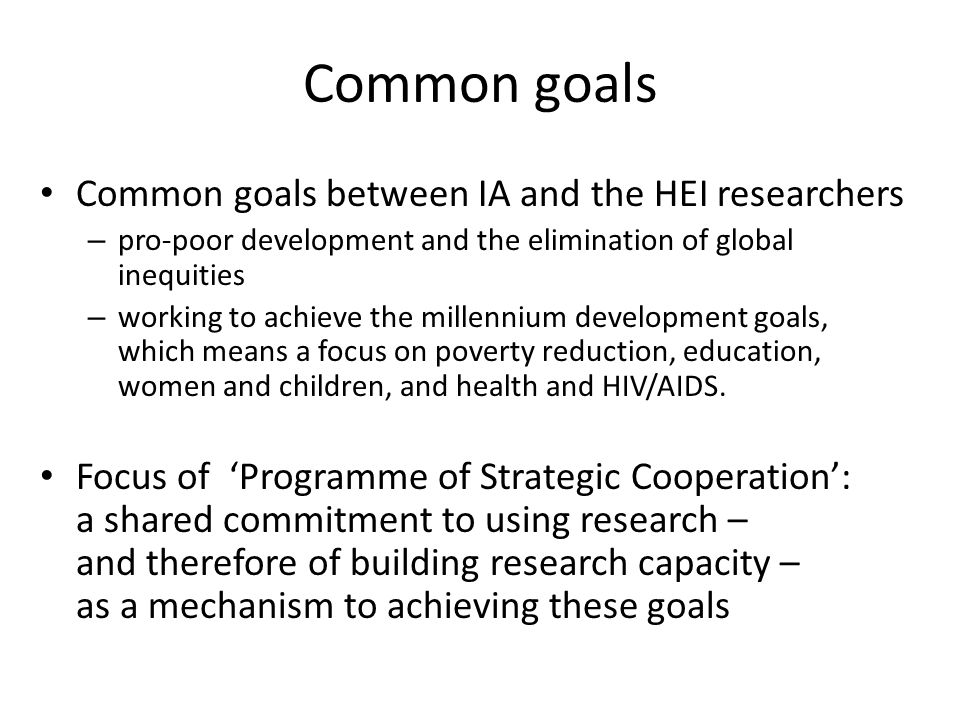 Common goals Common goals between IA and the HEI researchers