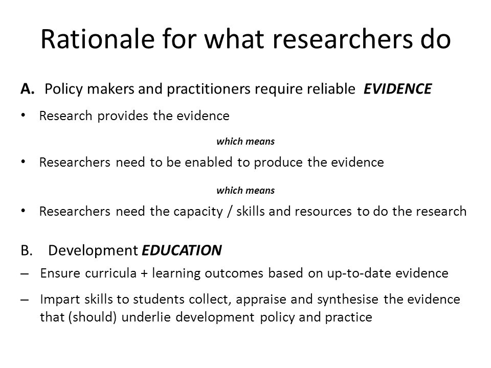 Rationale for what researchers do
