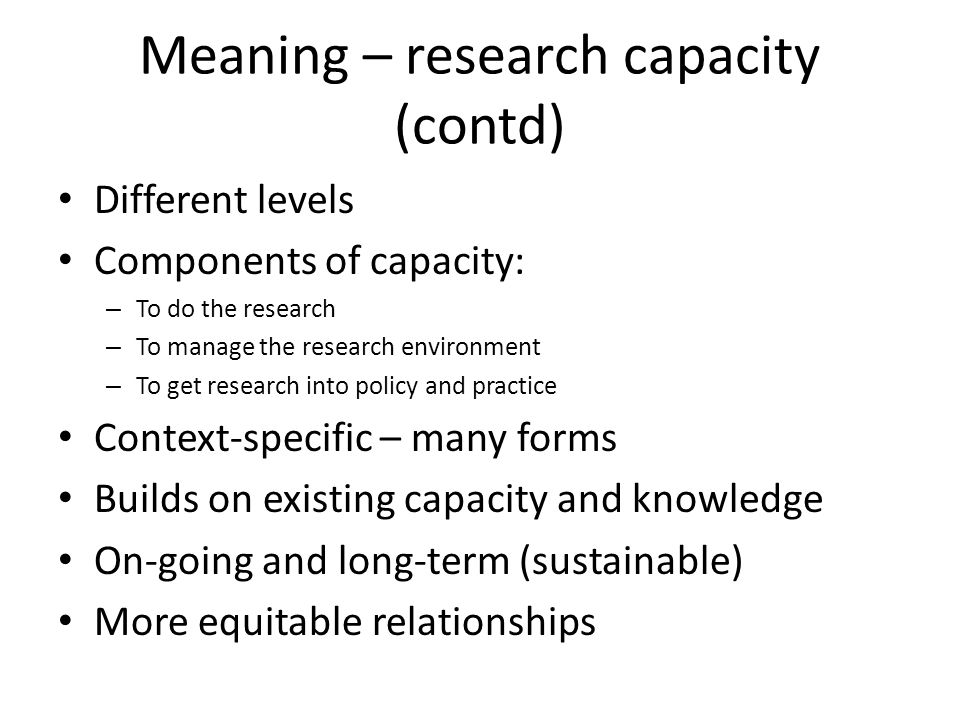 Meaning – research capacity (contd)