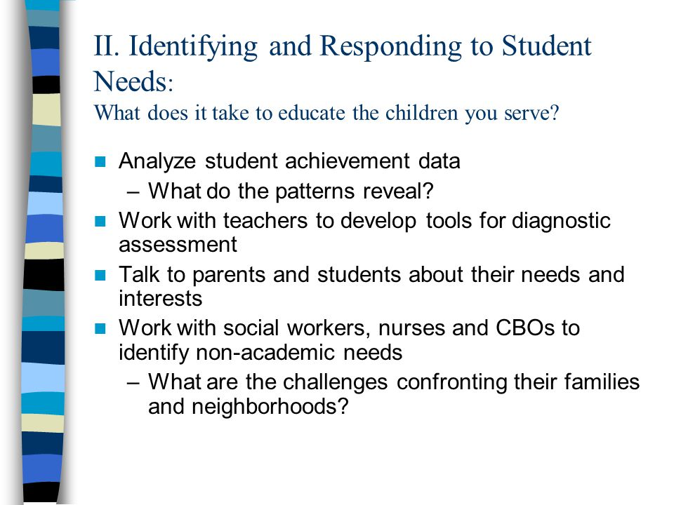 II. Identifying and Responding to Student Needs: What does it take to educate the children you serve