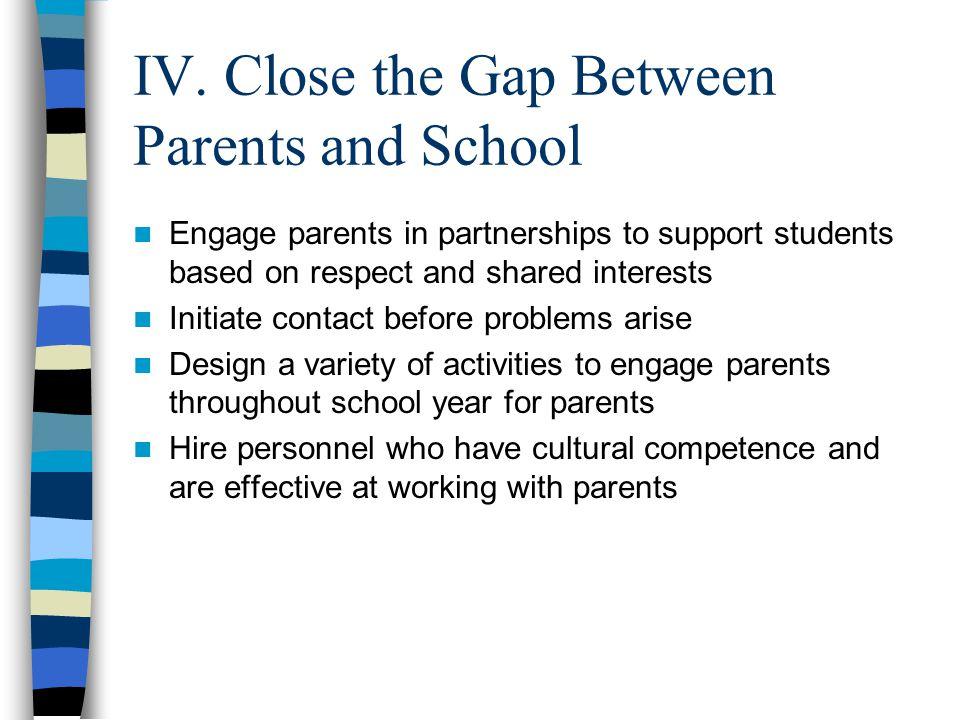 IV. Close the Gap Between Parents and School