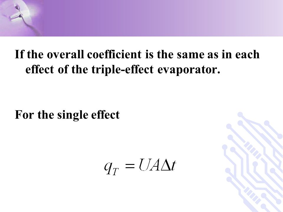 If the overall coefficient is the same as in each effect of the triple-effect evaporator.