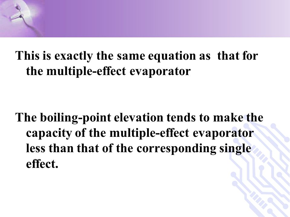 This is exactly the same equation as that for the multiple-effect evaporator