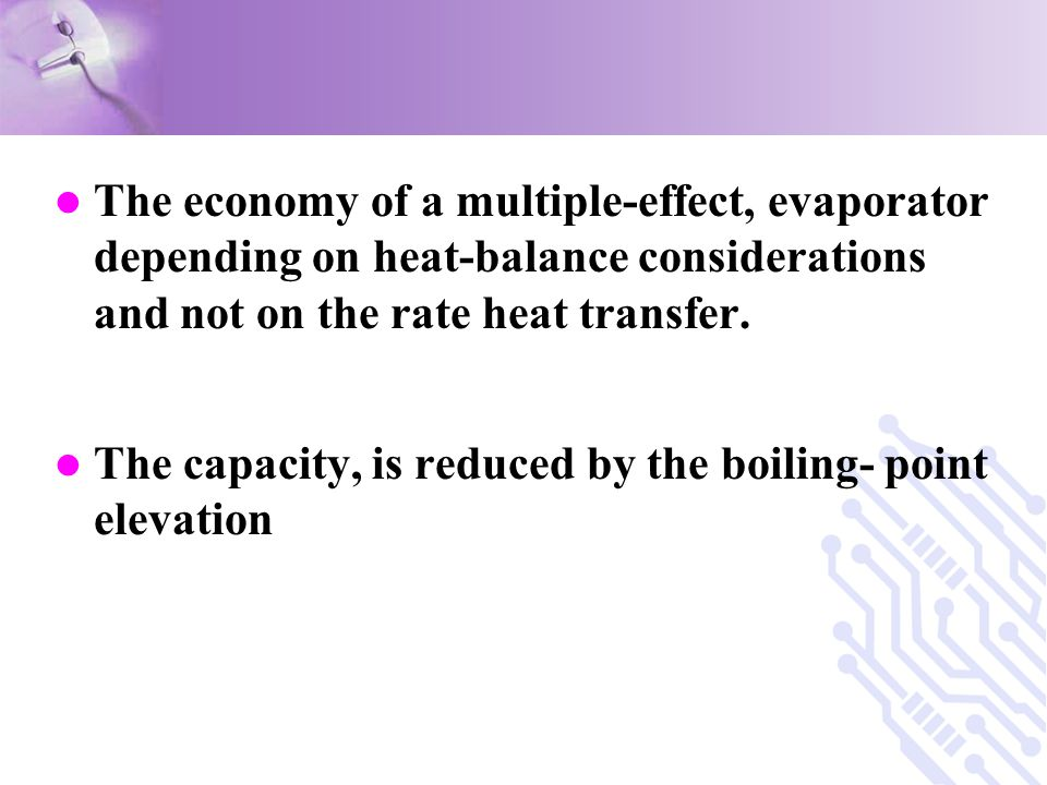 The economy of a multiple-effect, evaporator depending on heat-balance considerations and not on the rate heat transfer.