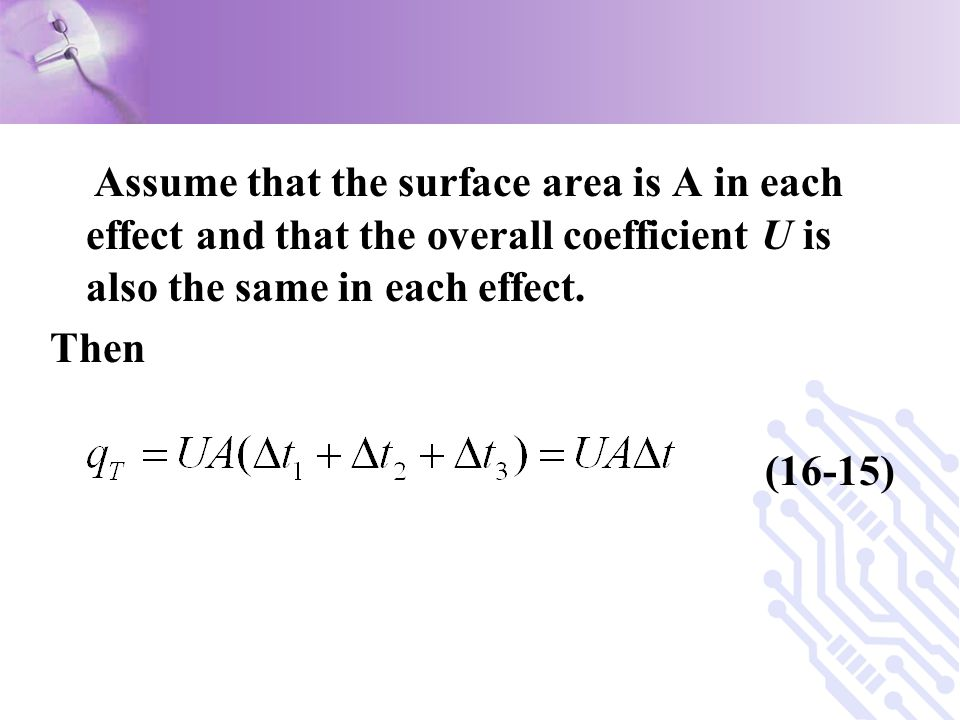 Assume that the surface area is A in each effect and that the overall coefficient U is also the same in each effect.