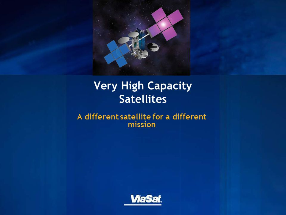 Very High Capacity Satellites