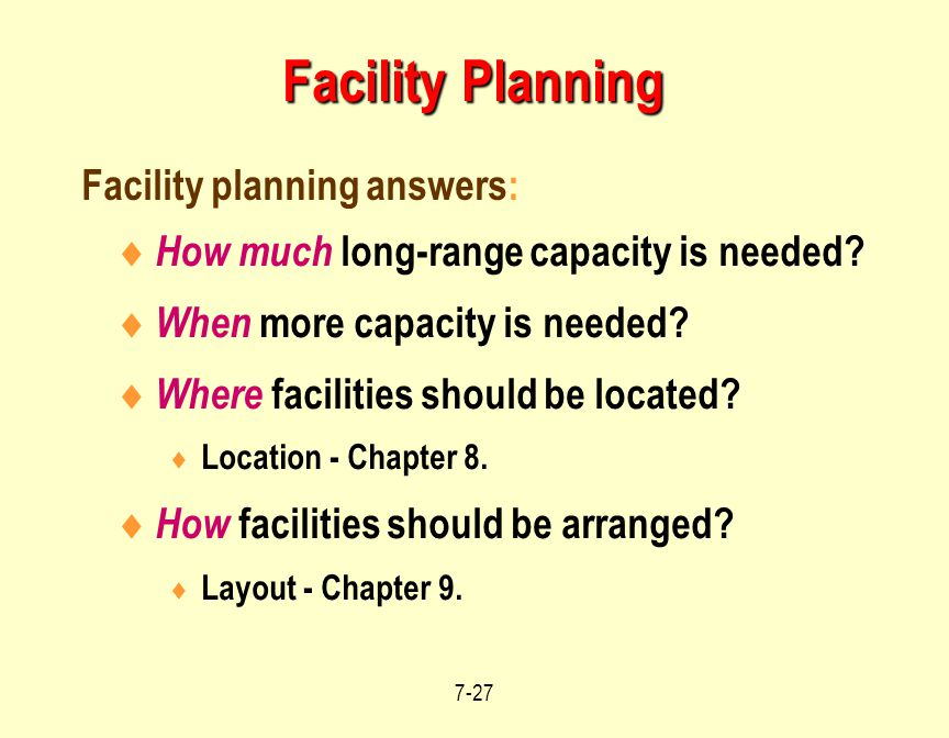 Facility Planning Facility planning answers: