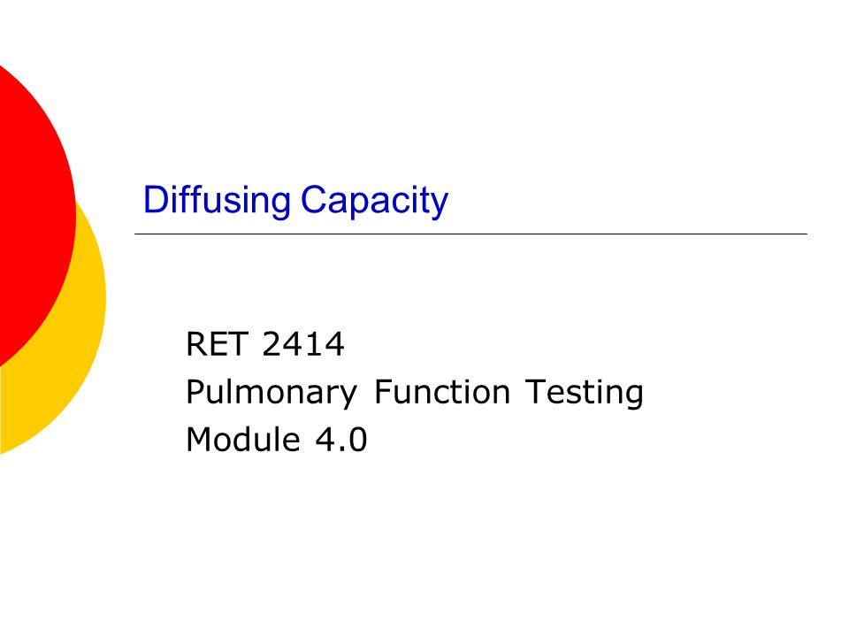 RET 2414 Pulmonary Function Testing Module 4.0