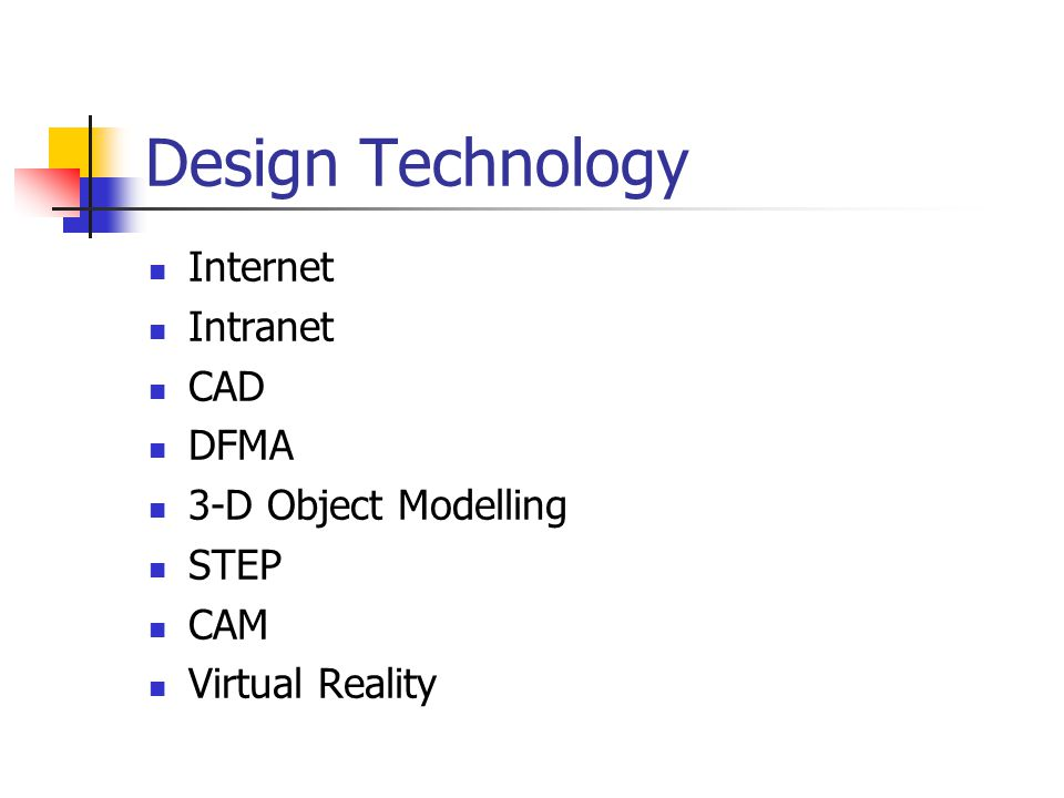 Design Technology Internet Intranet CAD DFMA 3-D Object Modelling STEP