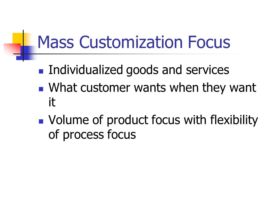 Mass Customization Focus