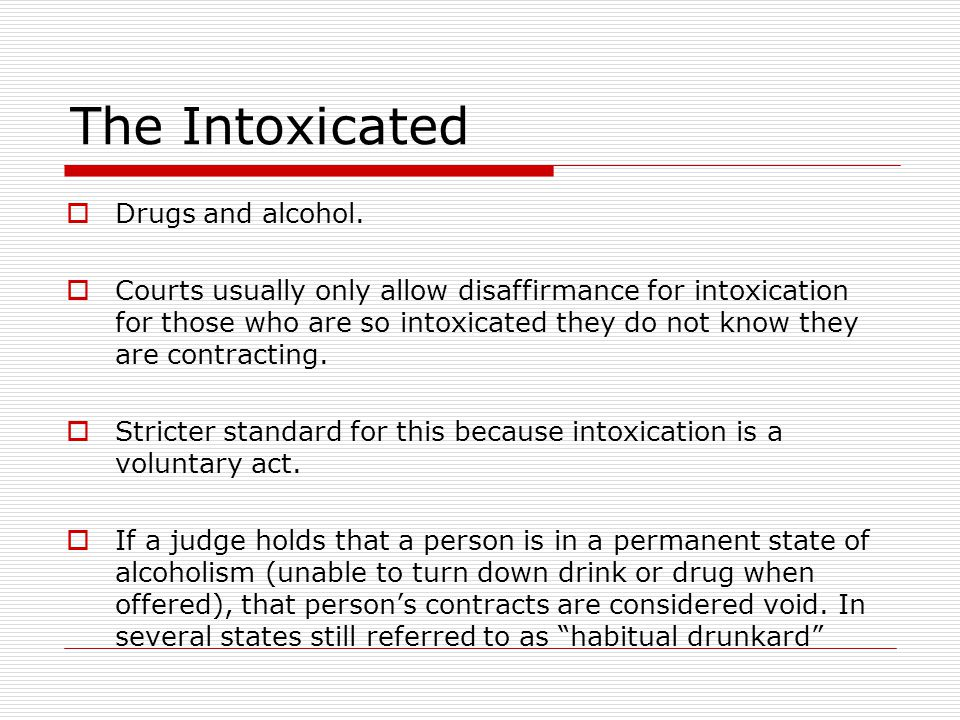 The Intoxicated Drugs and alcohol.