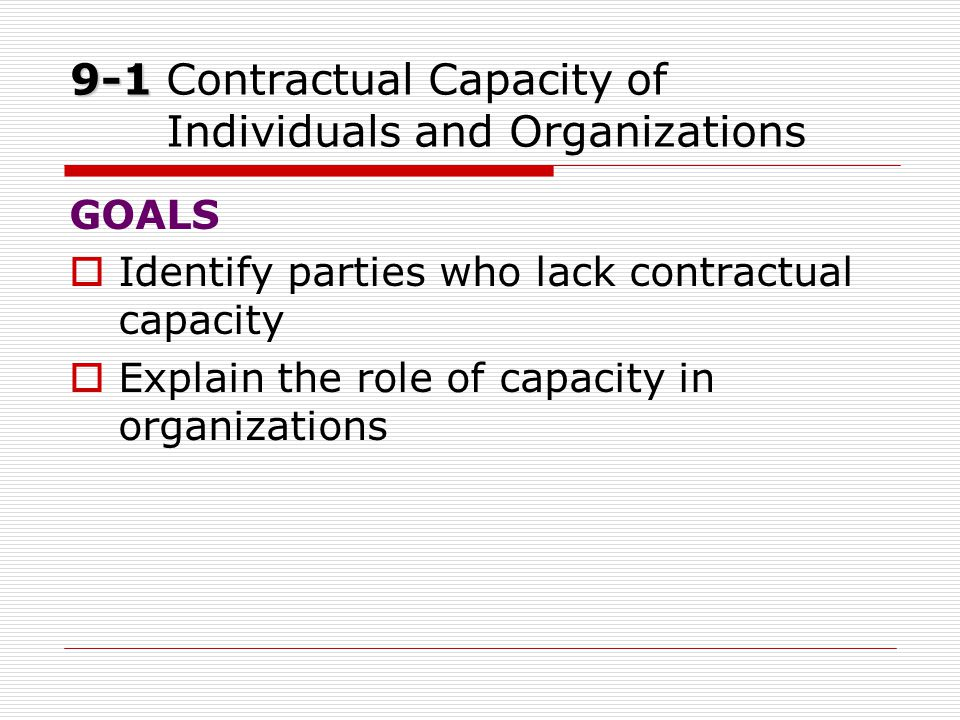 9-1 Contractual Capacity of Individuals and Organizations