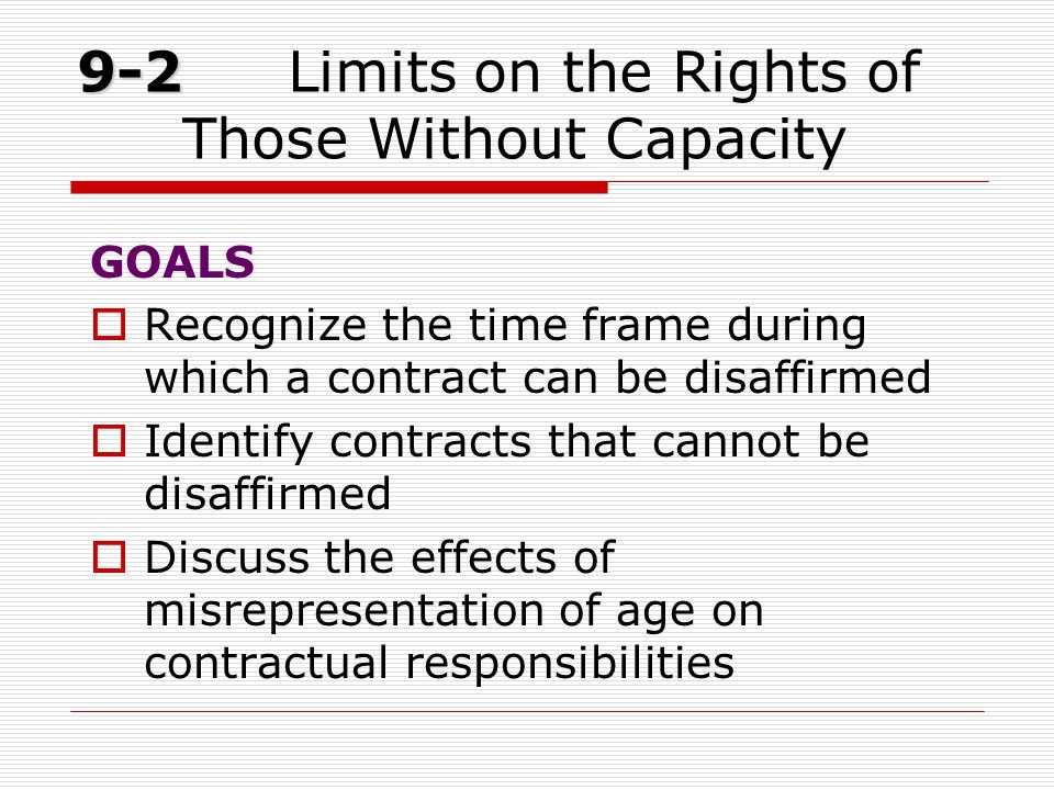 9-2 Limits on the Rights of Those Without Capacity