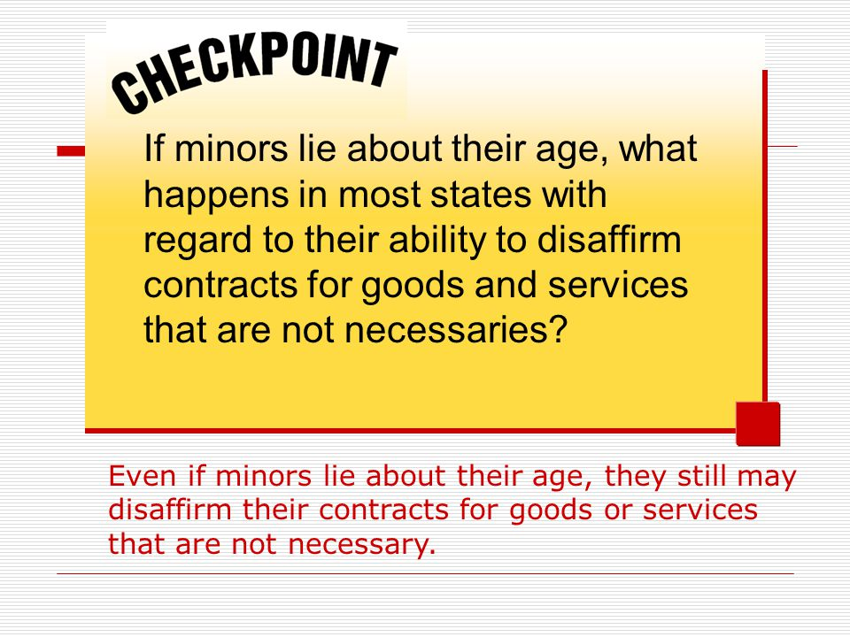 If minors lie about their age, what happens in most states with regard to their ability to disaffirm contracts for goods and services that are not necessaries