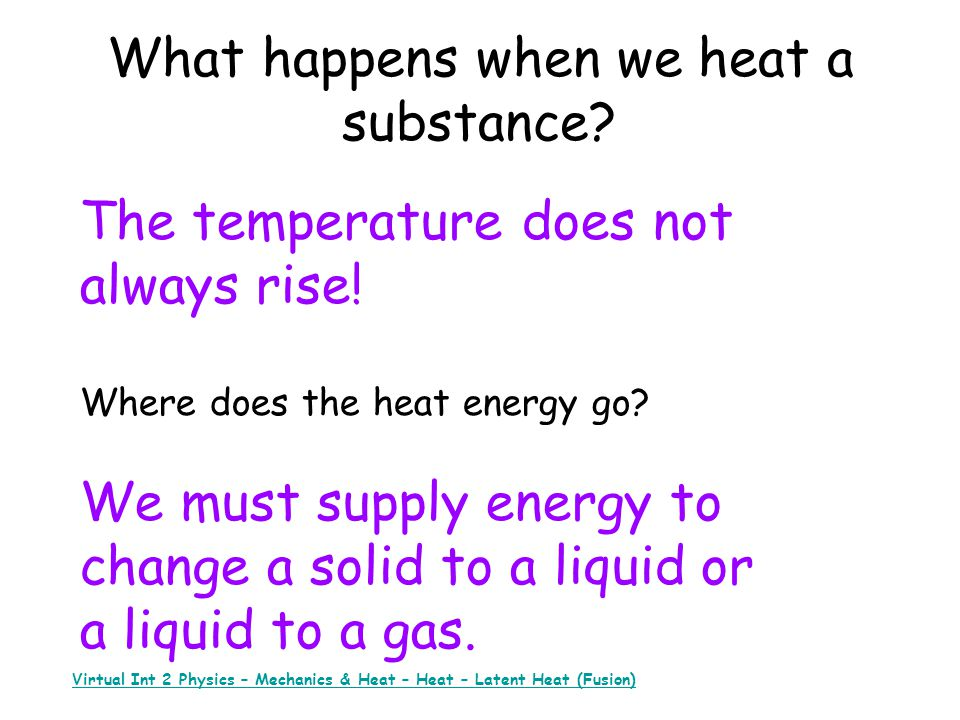 What happens when we heat a substance