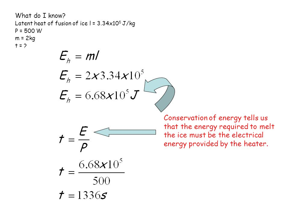 What do I know Latent heat of fusion of ice l = 3.34x105 J/kg. P = 500 W. m = 2kg. t =