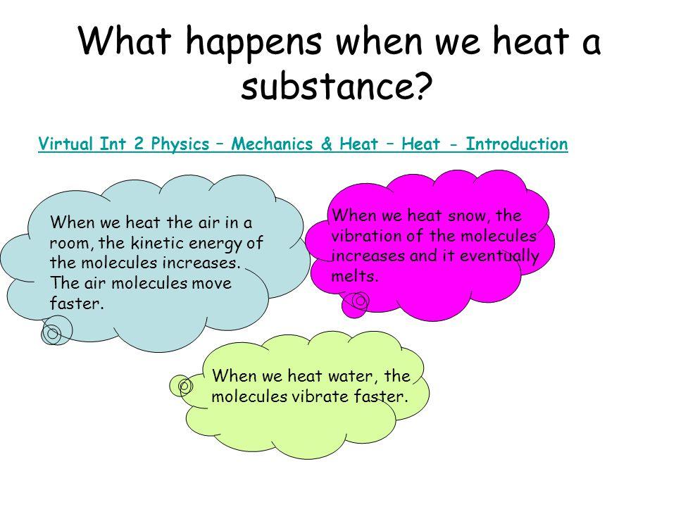 What happens when we heat a substance