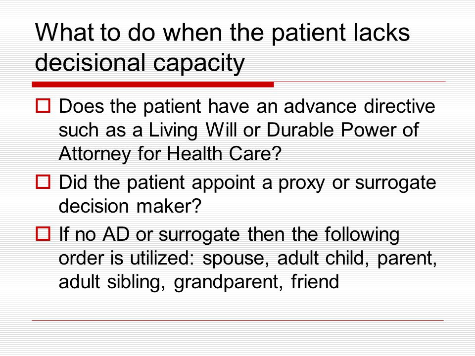 What to do when the patient lacks decisional capacity