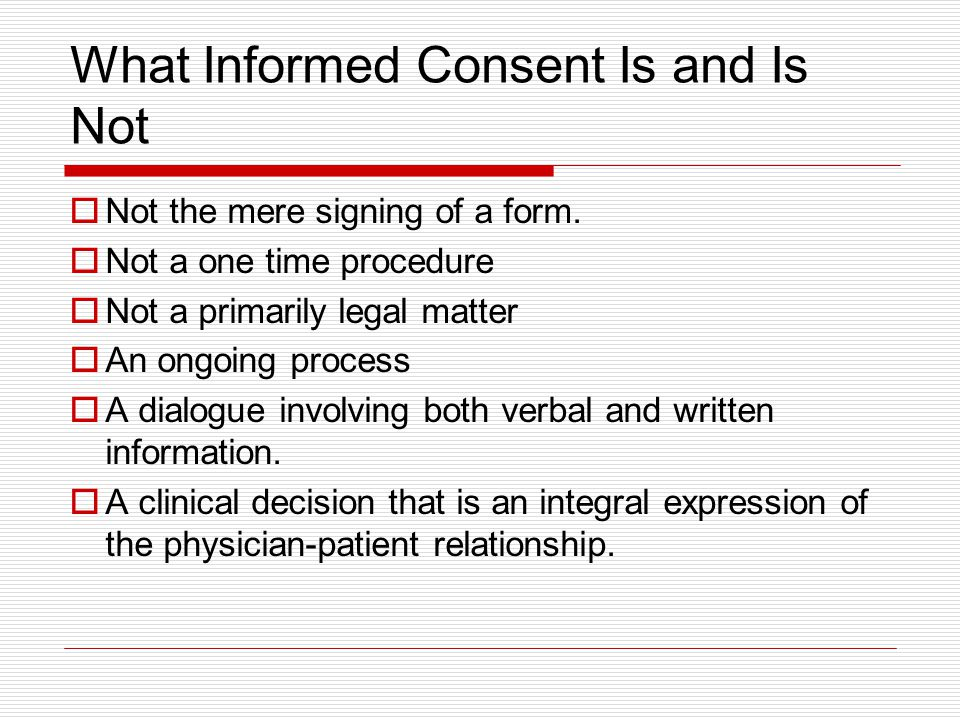 What Informed Consent Is and Is Not