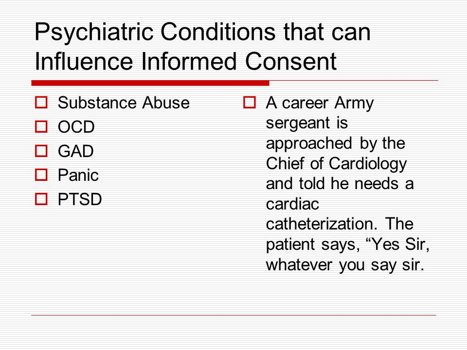 Psychiatric Conditions that can Influence Informed Consent