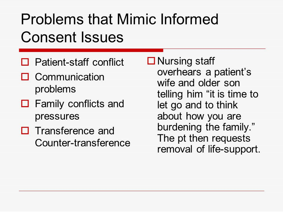 Problems that Mimic Informed Consent Issues
