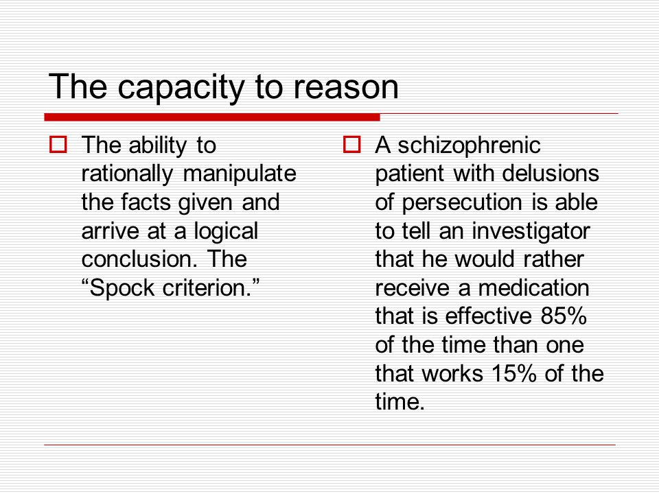 The capacity to reason The ability to rationally manipulate the facts given and arrive at a logical conclusion. The Spock criterion.