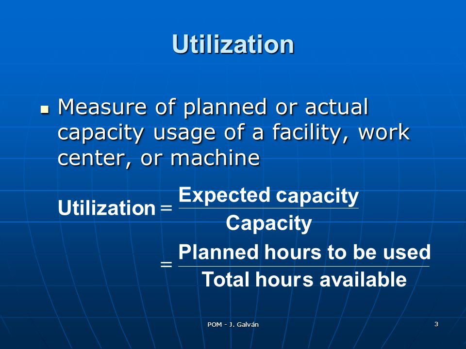 Utilization Measure of planned or actual capacity usage of a facility, work center, or machine. Expected c.