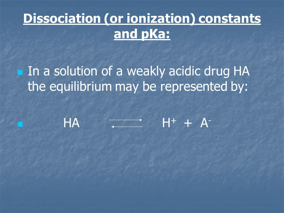 Dissociation (or ionization) constants and pKa: