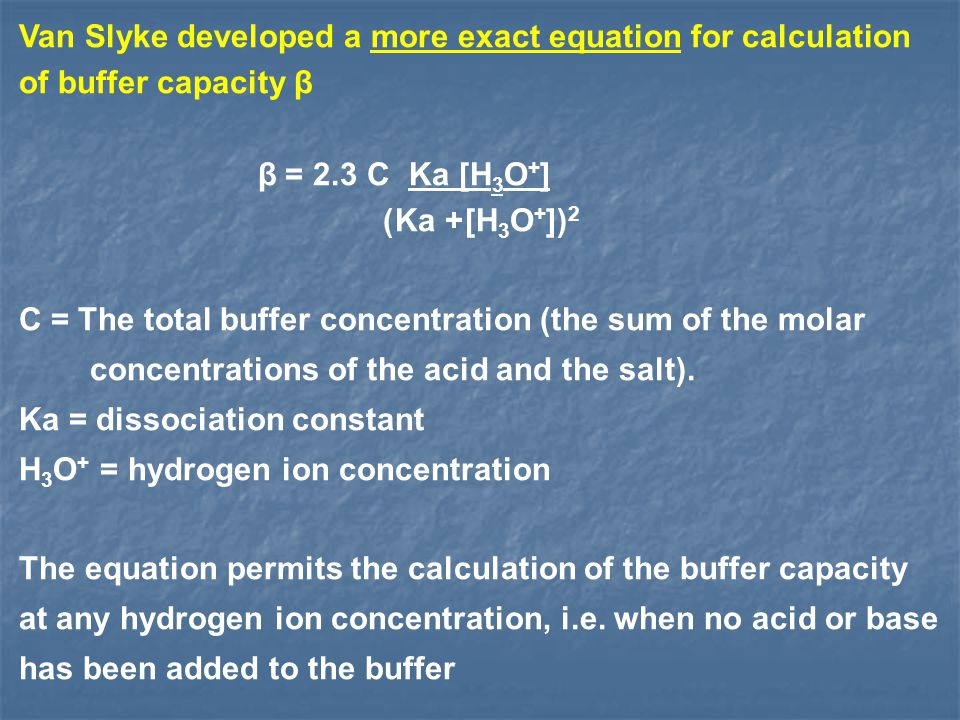 C = The total buffer concentration (the sum of the molar