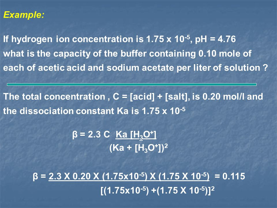 If hydrogen ion concentration is 1.75 x 10-5, pH = 4.76