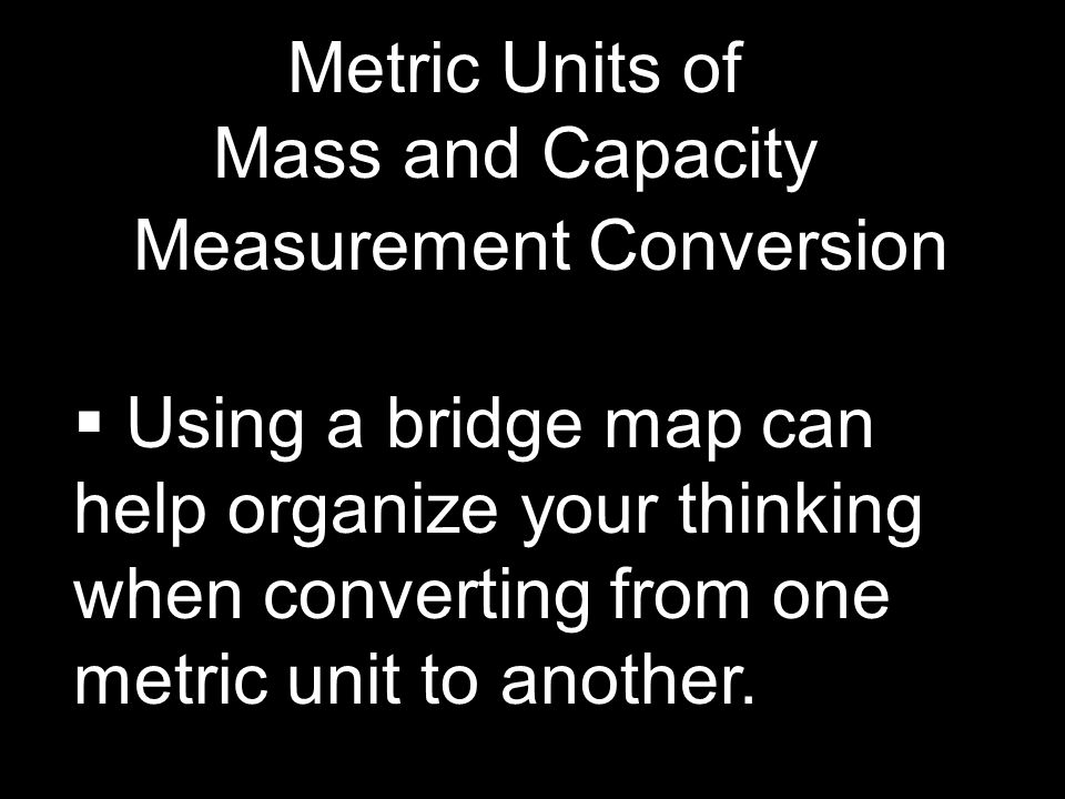 Metric Units of Mass and Capacity