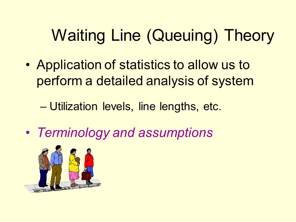 Waiting Line (Queuing) Theory